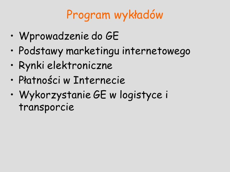 Program wykładów Wprowadzenie do GE Podstawy marketingu internetowego