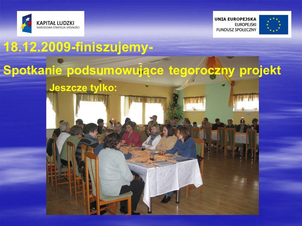 18.12.2009-finiszujemy- Spotkanie podsumowujące tegoroczny projekt