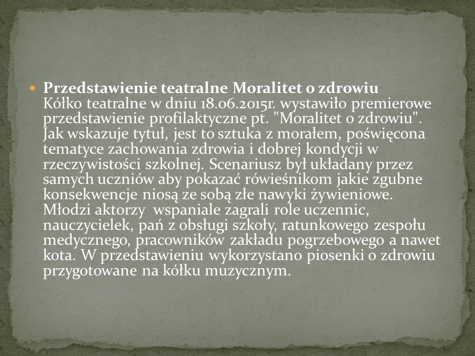 Przedstawienie teatralne Moralitet o zdrowiu Kółko teatralne w dniu 18