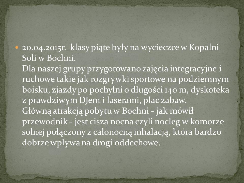 20. 04. 2015r. klasy piąte były na wycieczce w Kopalni Soli w Bochni