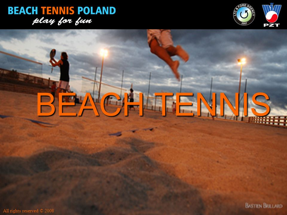 BEACH TENNIS All rights reserved © 2008