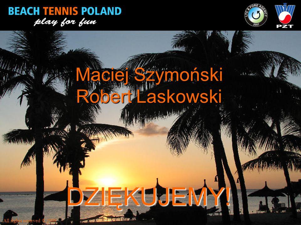 Maciej Szymoński Robert Laskowski DZIĘKUJEMY!