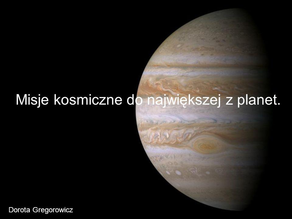 Misje kosmiczne do największej z planet.