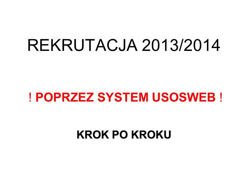 REKRUTACJA 2013/2014 ! POPRZEZ SYSTEM USOSWEB !