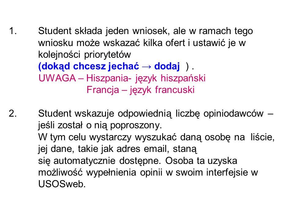 1. Student składa jeden wniosek, ale w ramach tego