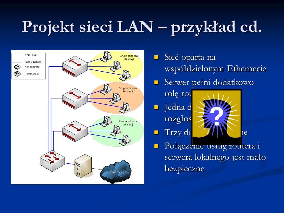 Projekt sieci LAN – przykład cd.