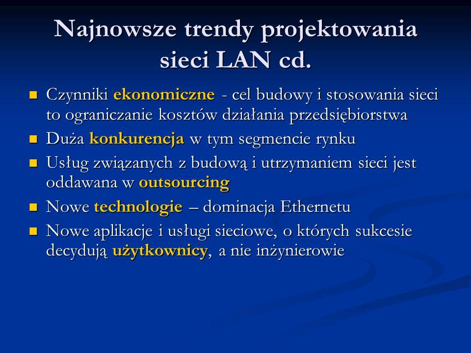 Najnowsze trendy projektowania sieci LAN cd.