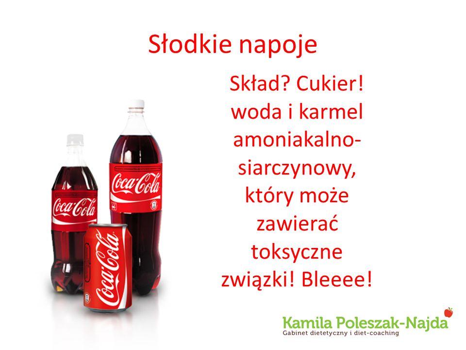 Słodkie napoje Skład. Cukier.