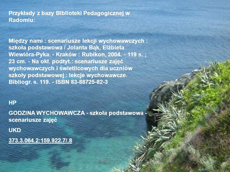 Przykłady z bazy Biblioteki Pedagogicznej w Radomiu: