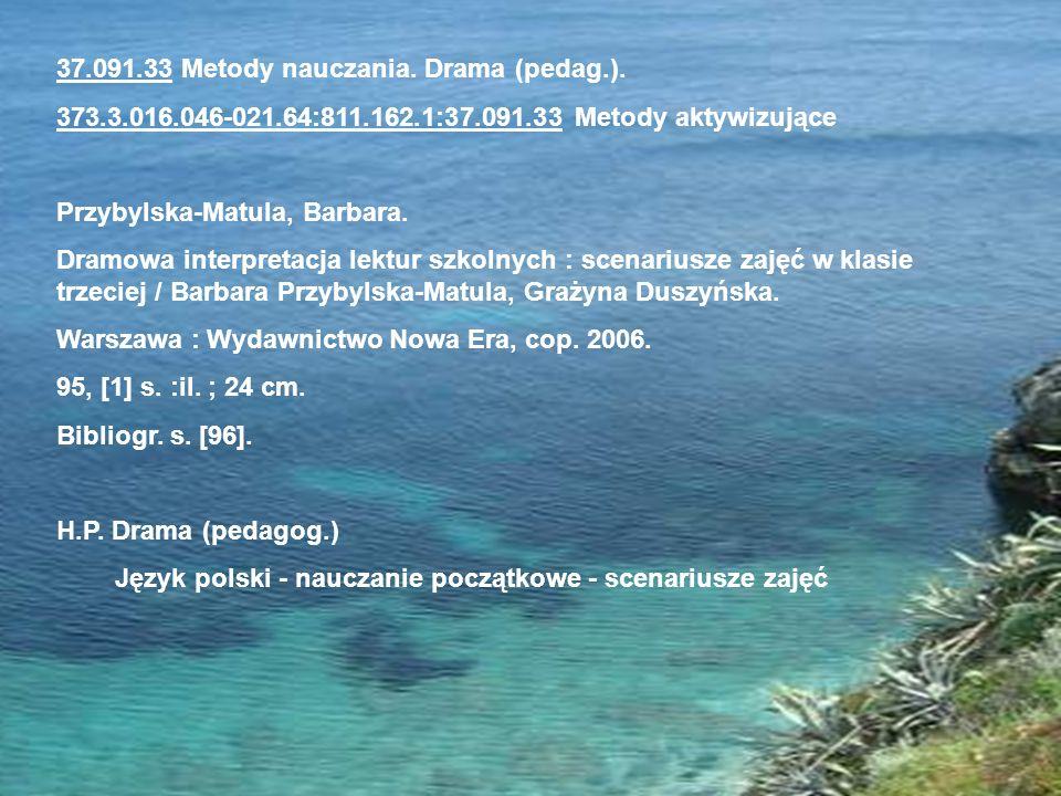 37.091.33 Metody nauczania. Drama (pedag.).
