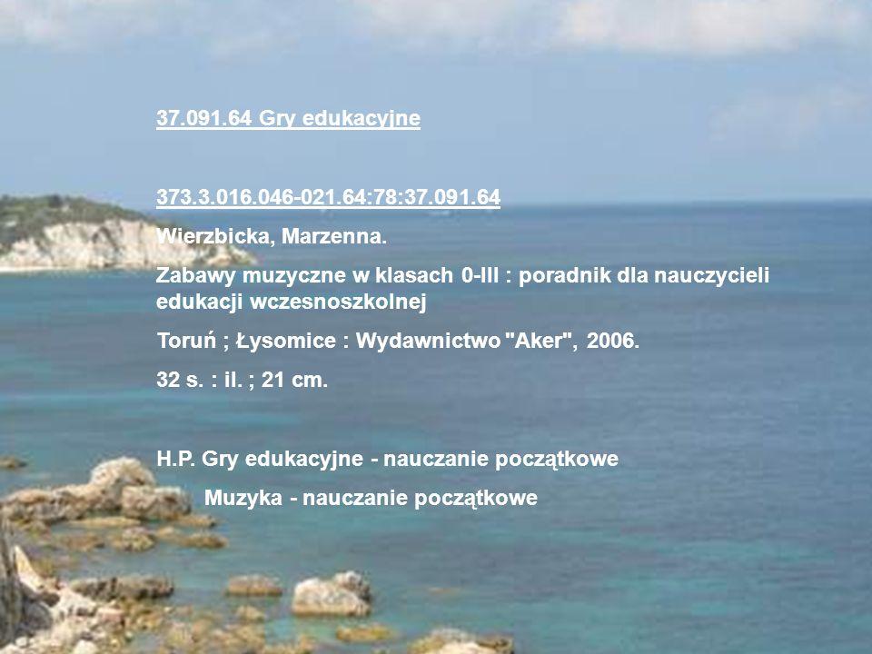 37.091.64 Gry edukacyjne 373.3.016.046-021.64:78:37.091.64. Wierzbicka, Marzenna.