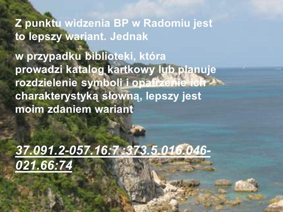 Z punktu widzenia BP w Radomiu jest to lepszy wariant. Jednak