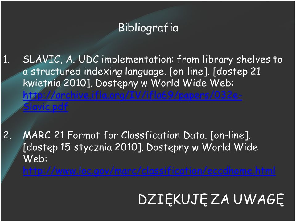 DZIĘKUJĘ ZA UWAGĘ Bibliografia
