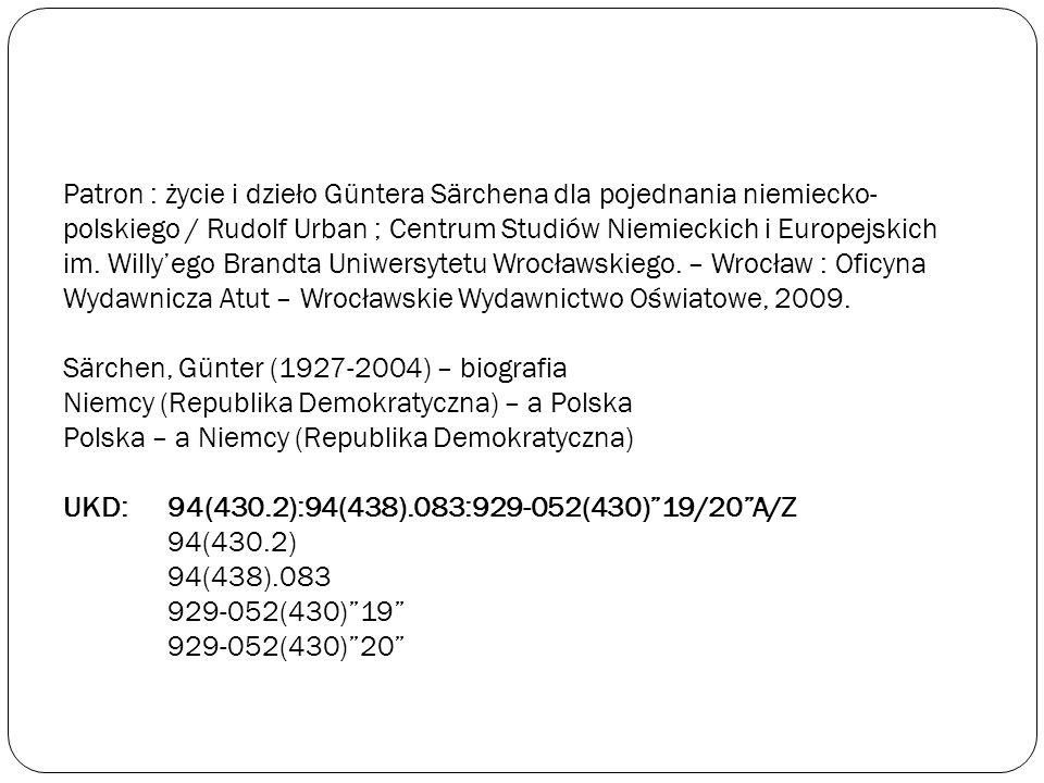 Patron : życie i dzieło Güntera Särchena dla pojednania niemiecko-polskiego / Rudolf Urban ; Centrum Studiów Niemieckich i Europejskich im.