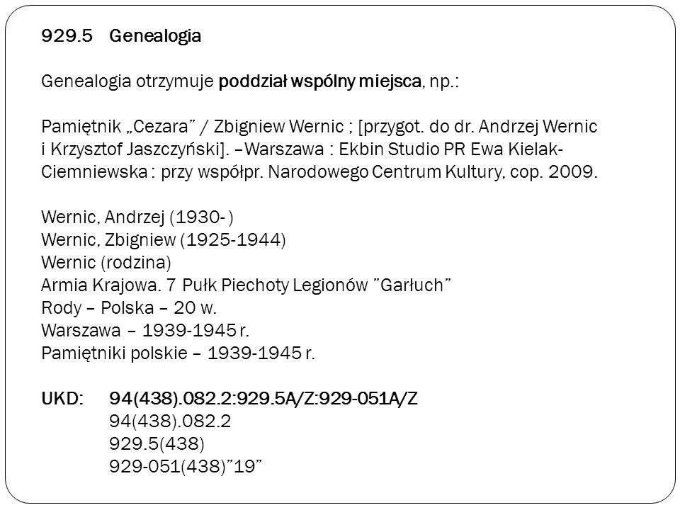 929. 5. Genealogia Genealogia otrzymuje poddział wspólny miejsca, np