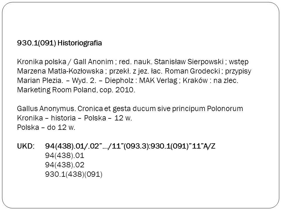 930. 1(091) Historiografia Kronika polska / Gall Anonim ; red. nauk