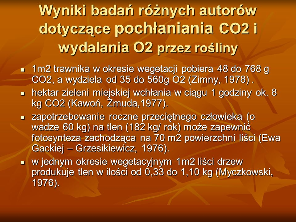 Wyniki badań różnych autorów dotyczące pochłaniania CO2 i wydalania O2 przez rośliny