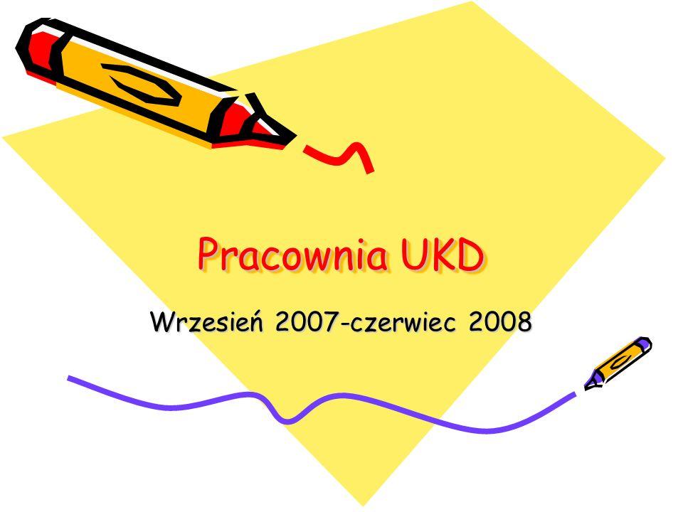 Pracownia UKD Wrzesień 2007-czerwiec 2008