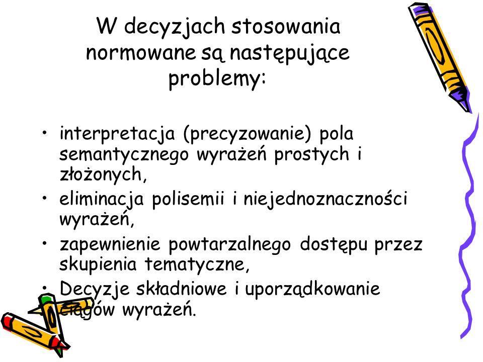 W decyzjach stosowania normowane są następujące problemy:
