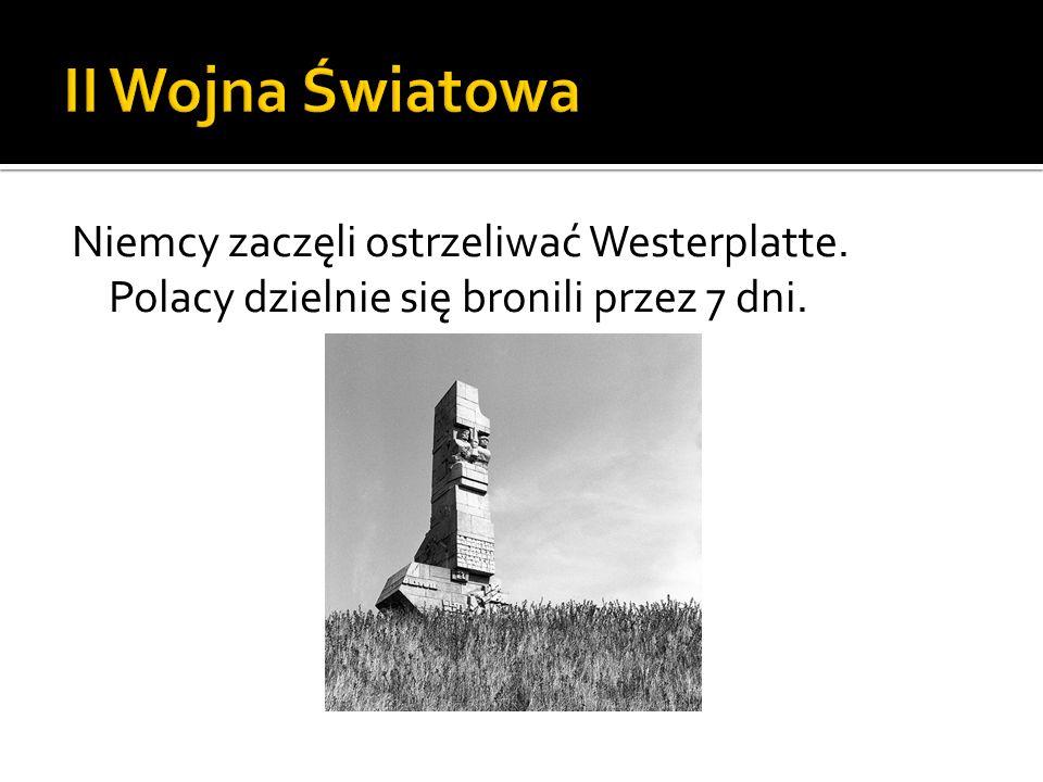II Wojna Światowa Niemcy zaczęli ostrzeliwać Westerplatte.