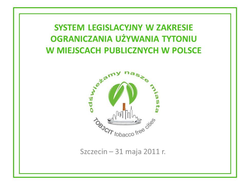 SYSTEM LEGISLACYJNY W ZAKRESIE OGRANICZANIA UŻYWANIA TYTONIU W MIEJSCACH PUBLICZNYCH W POLSCE