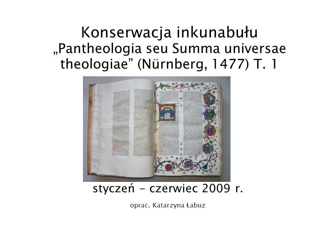 "Konserwacja inkunabułu ""Pantheologia seu Summa universae theologiae (Nürnberg, 1477) T. 1"