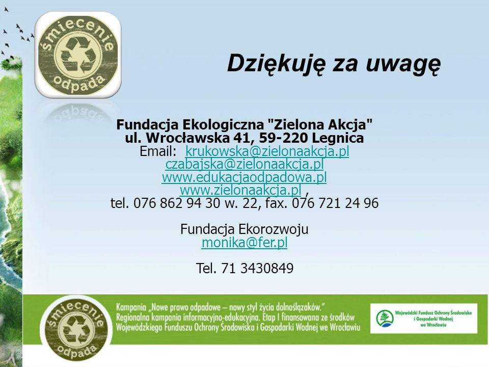 Fundacja Ekologiczna Zielona Akcja ul. Wrocławska 41, 59-220 Legnica