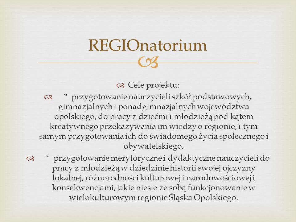 REGIOnatorium Cele projektu: