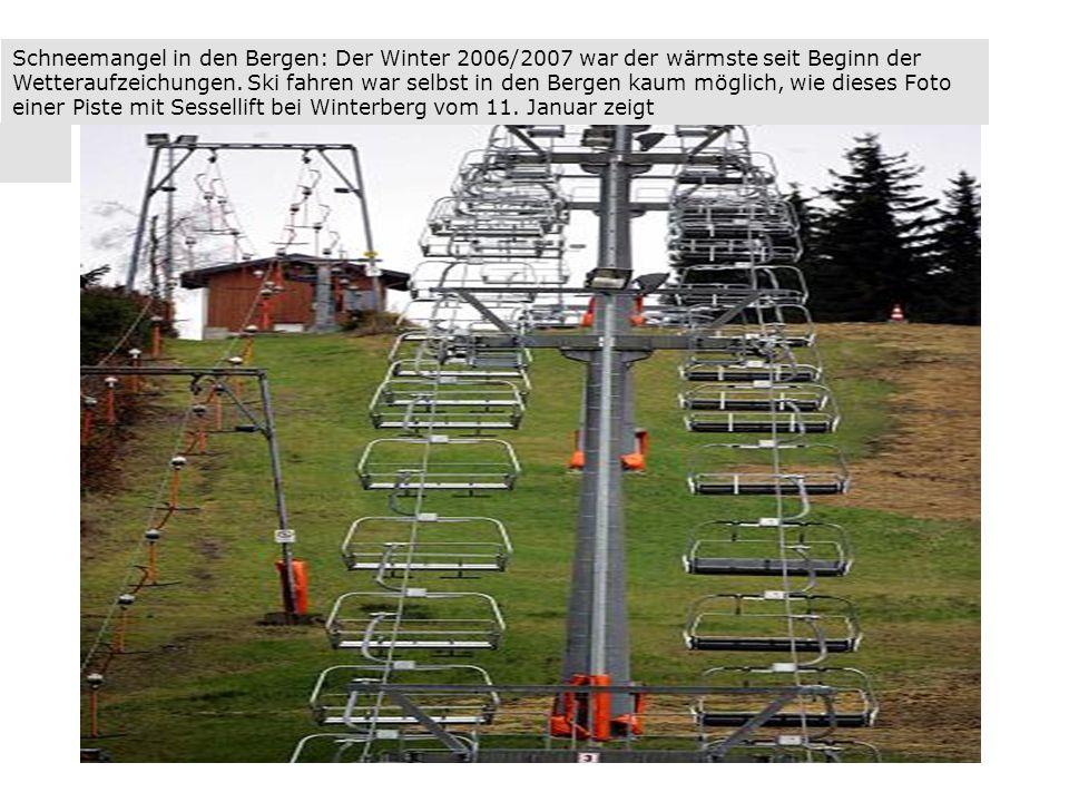 Schneemangel in den Bergen: Der Winter 2006/2007 war der wärmste seit Beginn der Wetteraufzeichungen.
