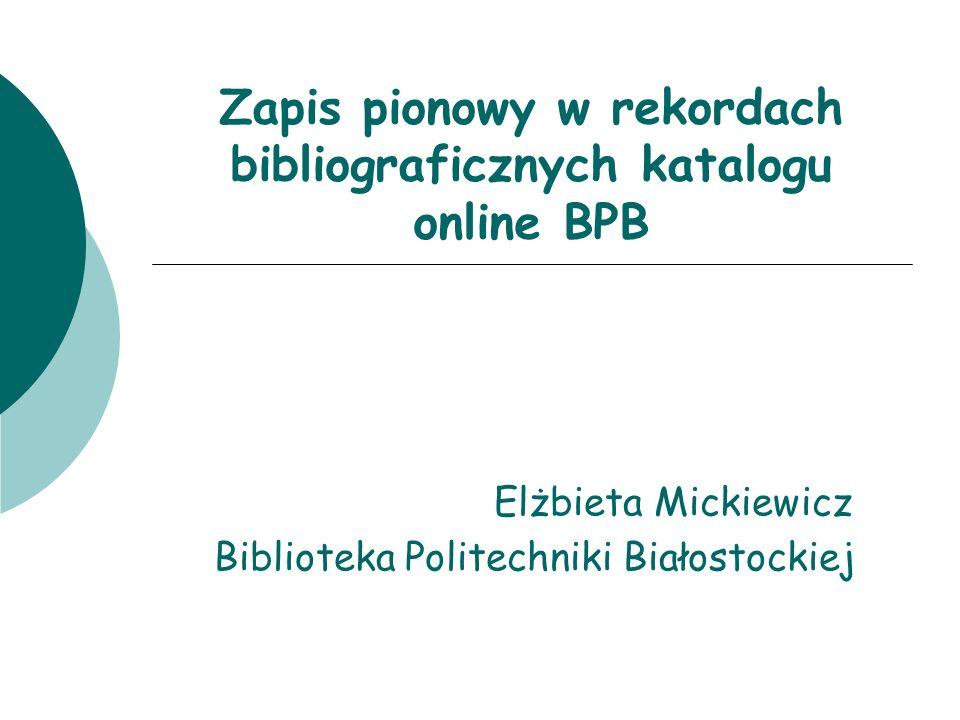 Zapis pionowy w rekordach bibliograficznych katalogu online BPB