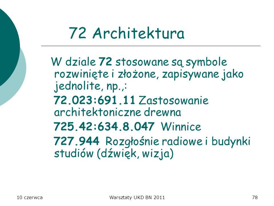 72 Architektura W dziale 72 stosowane są symbole rozwinięte i złożone, zapisywane jako jednolite, np.,: