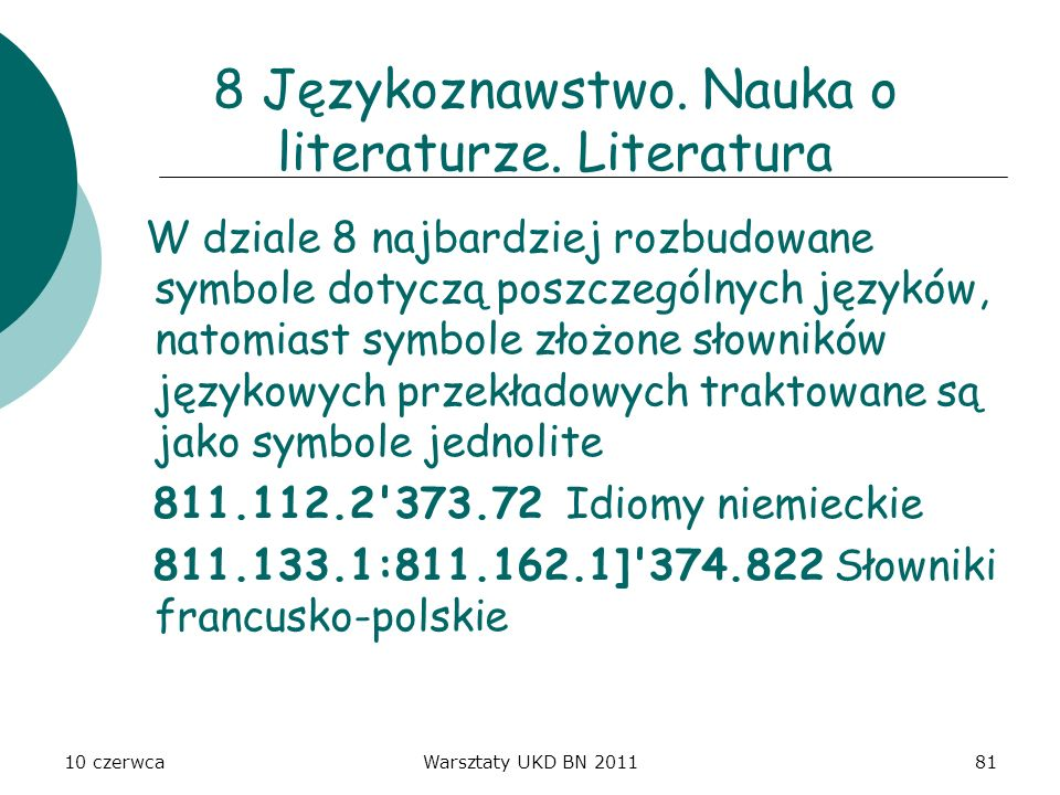 8 Językoznawstwo. Nauka o literaturze. Literatura