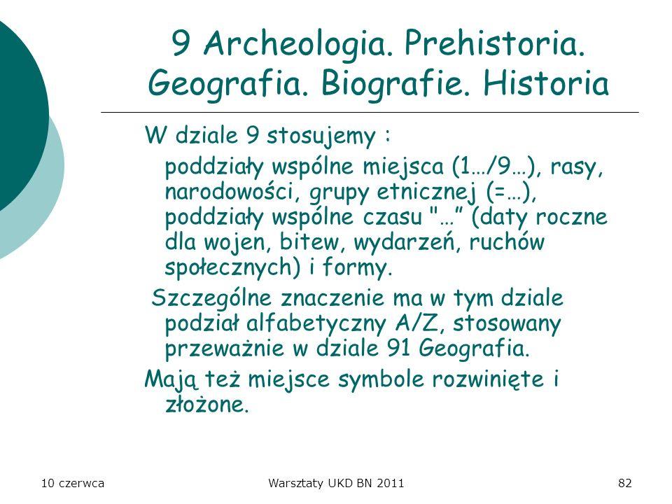 9 Archeologia. Prehistoria. Geografia. Biografie. Historia