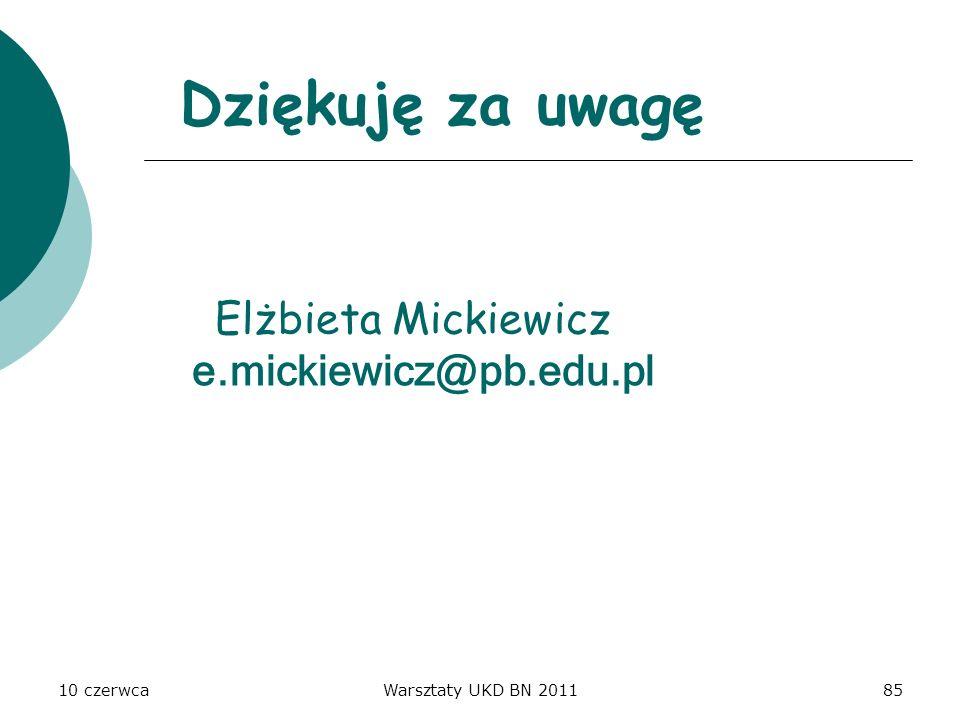 Dziękuję za uwagę Elżbieta Mickiewicz e.mickiewicz@pb.edu.pl