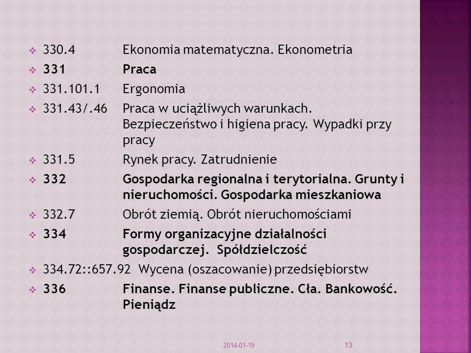 330.4 Ekonomia matematyczna. Ekonometria 331 Praca 331.101.1 Ergonomia
