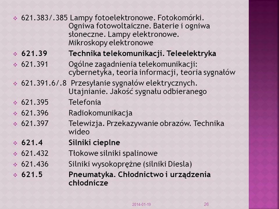 621.39 Technika telekomunikacji. Teleelektryka