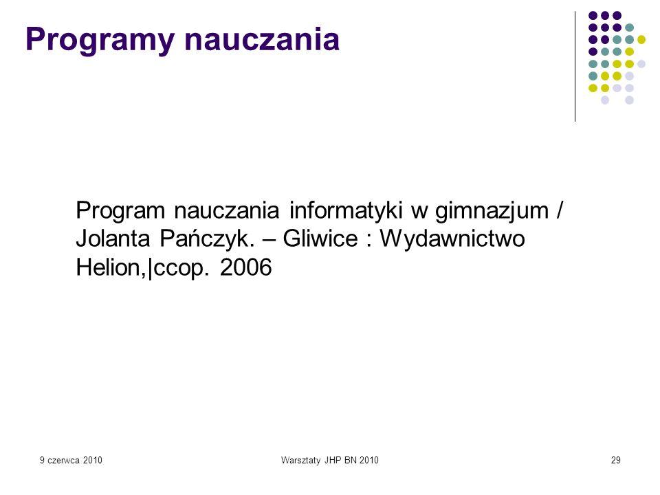 Programy nauczaniaProgram nauczania informatyki w gimnazjum / Jolanta Pańczyk. – Gliwice : Wydawnictwo Helion,|ccop. 2006.