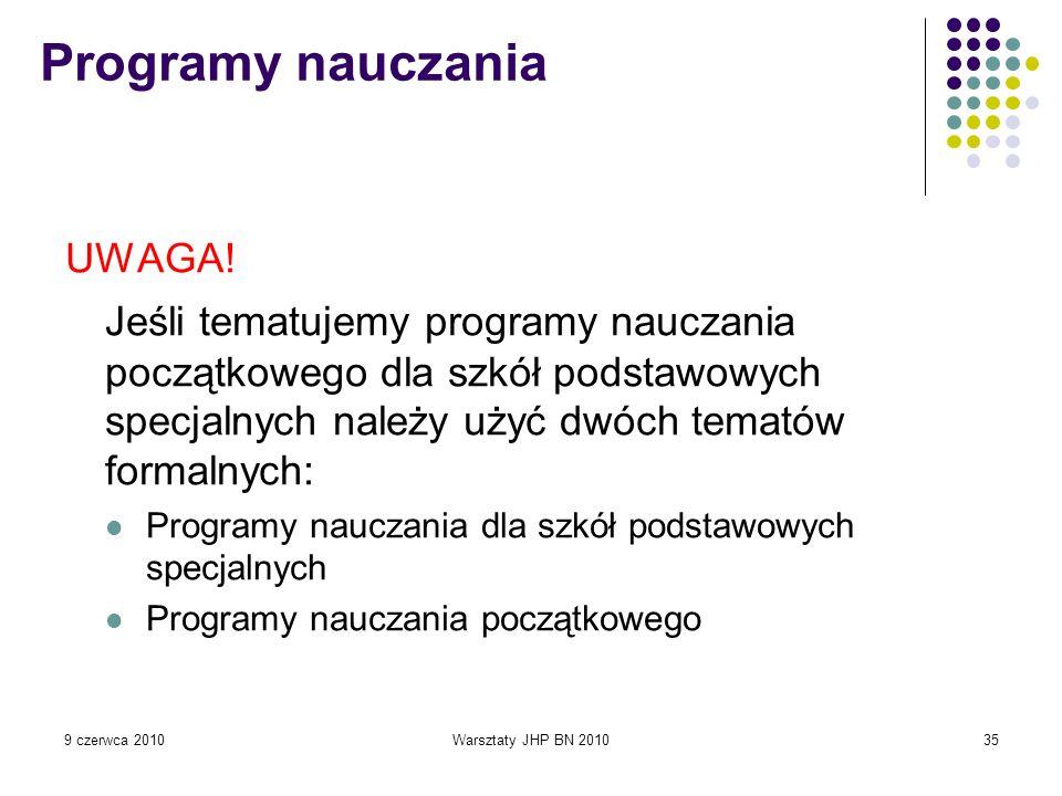 Programy nauczania UWAGA! Jeśli tematujemy programy nauczania początkowego dla szkół podstawowych specjalnych należy użyć dwóch tematów formalnych: