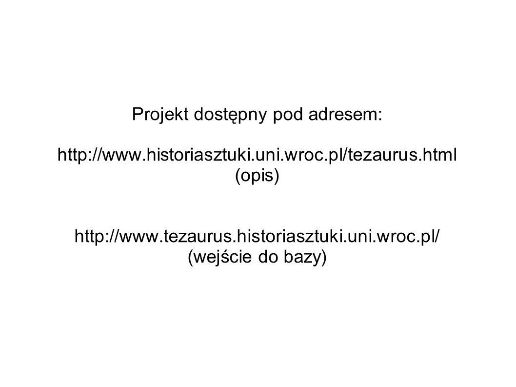 Projekt dostępny pod adresem: http://www. historiasztuki. uni. wroc