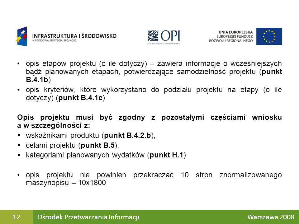 opis etapów projektu (o ile dotyczy) – zawiera informacje o wcześniejszych bądź planowanych etapach, potwierdzające samodzielność projektu (punkt B.4.1b)