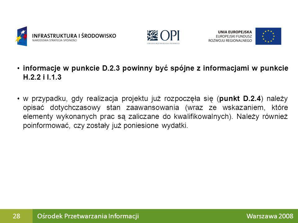 informacje w punkcie D.2.3 powinny być spójne z informacjami w punkcie H.2.2 i I.1.3