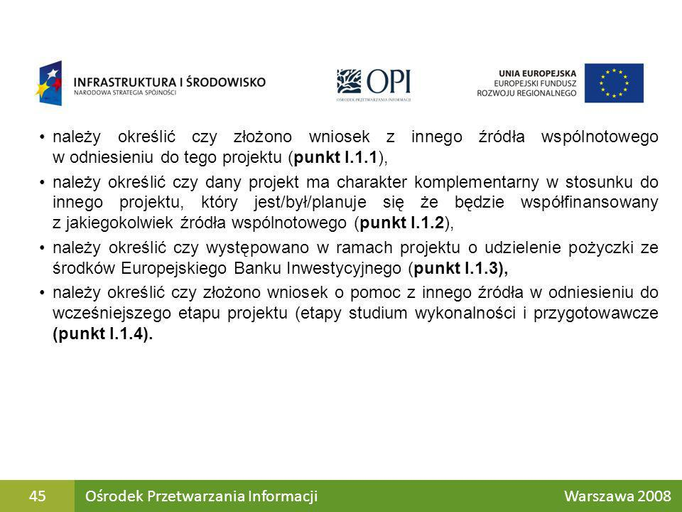 należy określić czy złożono wniosek z innego źródła wspólnotowego w odniesieniu do tego projektu (punkt I.1.1),