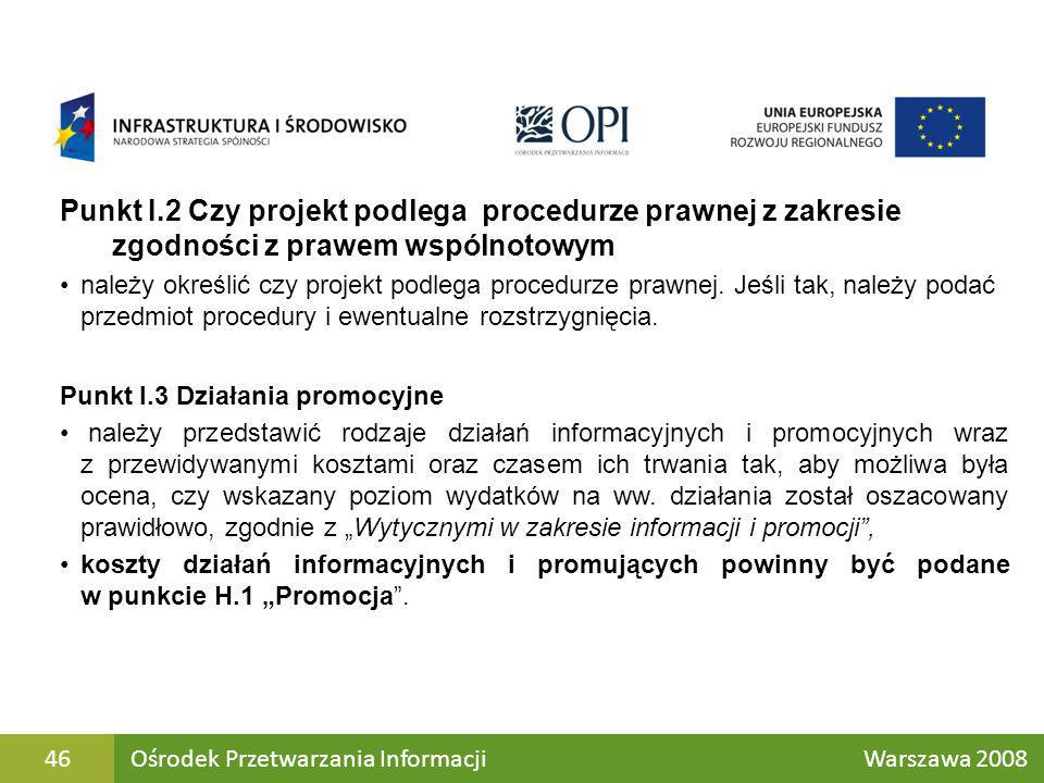 Punkt I.2 Czy projekt podlega procedurze prawnej z zakresie zgodności z prawem wspólnotowym