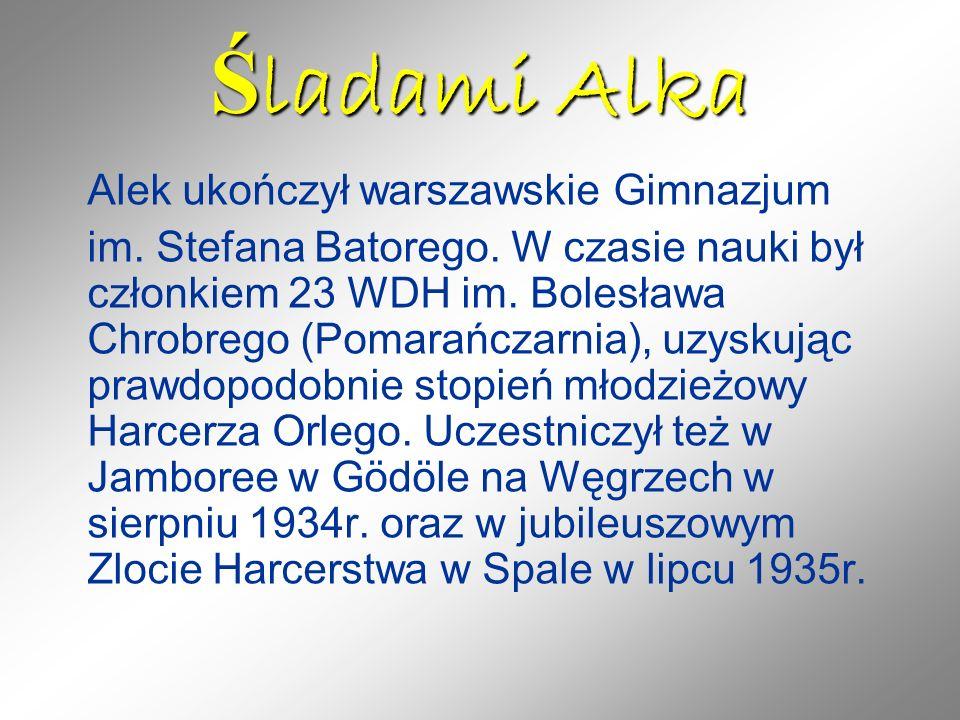 Śladami Alka Alek ukończył warszawskie Gimnazjum
