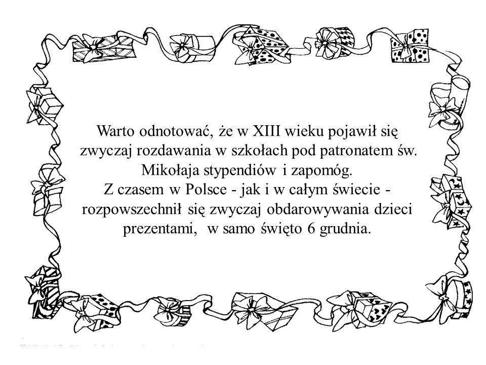 Warto odnotować, że w XIII wieku pojawił się zwyczaj rozdawania w szkołach pod patronatem św.