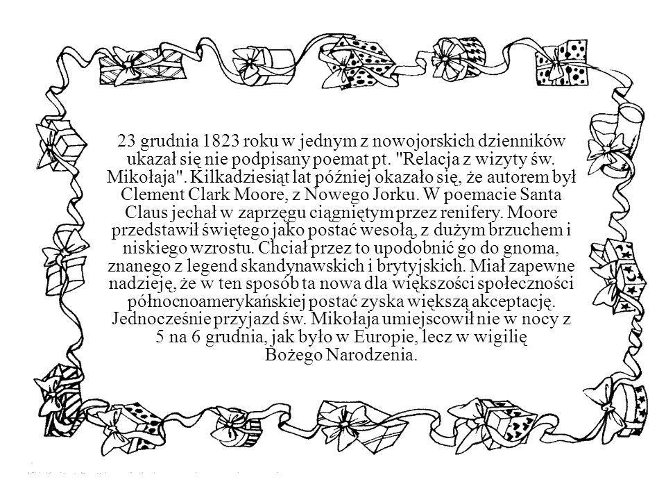 23 grudnia 1823 roku w jednym z nowojorskich dzienników ukazał się nie podpisany poemat pt.