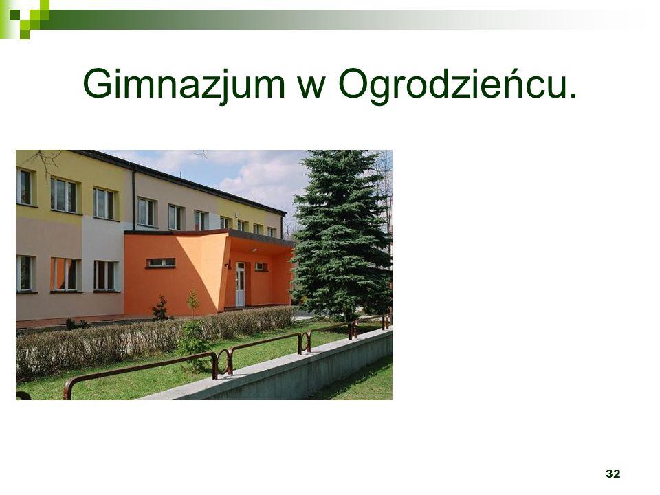 Gimnazjum w Ogrodzieńcu.