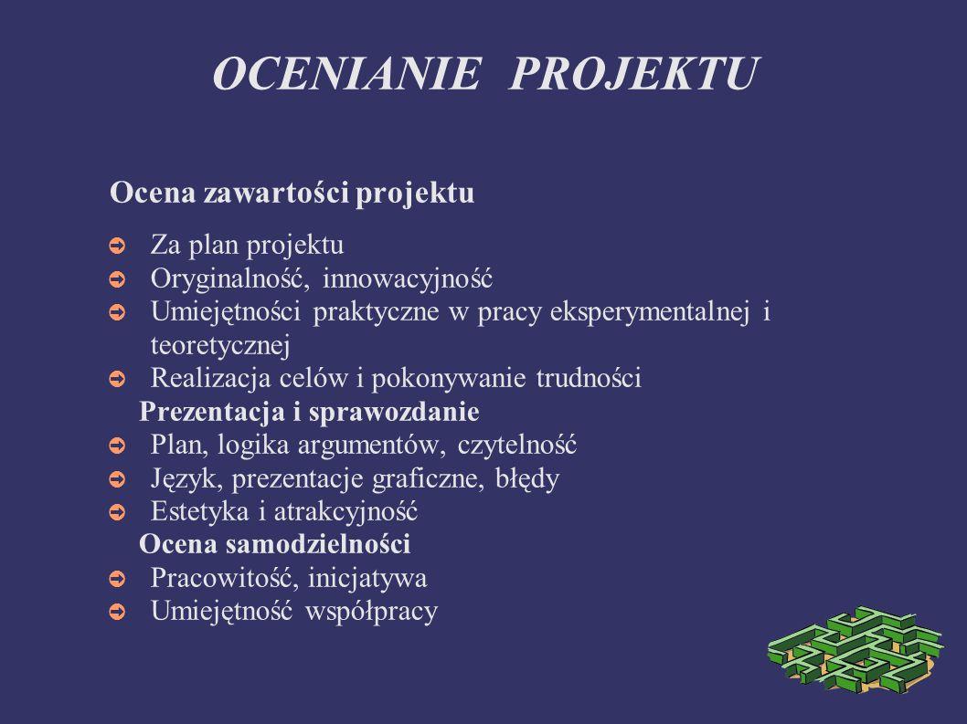 OCENIANIE PROJEKTU Ocena zawartości projektu Za plan projektu
