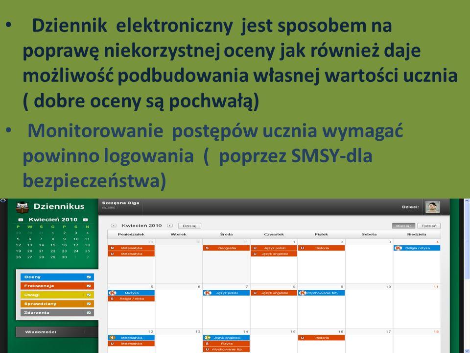 Dziennik elektroniczny jest sposobem na poprawę niekorzystnej oceny jak również daje możliwość podbudowania własnej wartości ucznia ( dobre oceny są pochwałą)