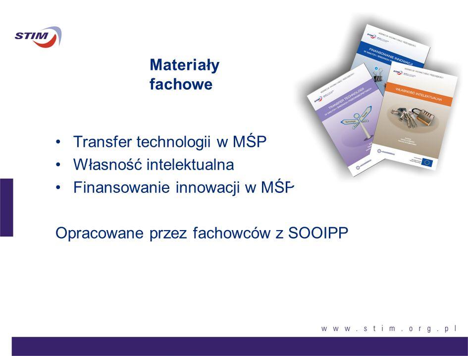 Materiały fachowe Transfer technologii w MŚP. Własność intelektualna. Finansowanie innowacji w MŚP.